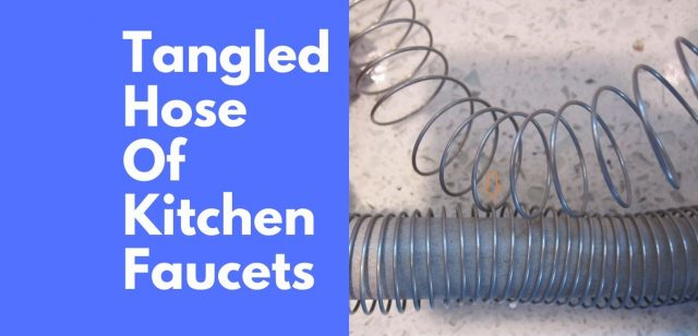 Tangled Hose of kitchen faucets