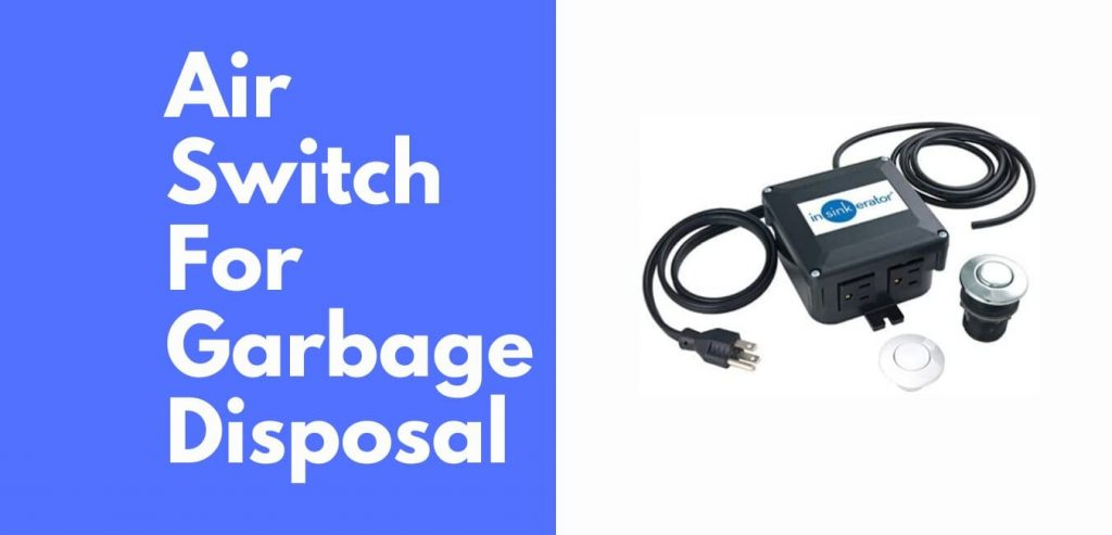 air switch for garbage disposal
