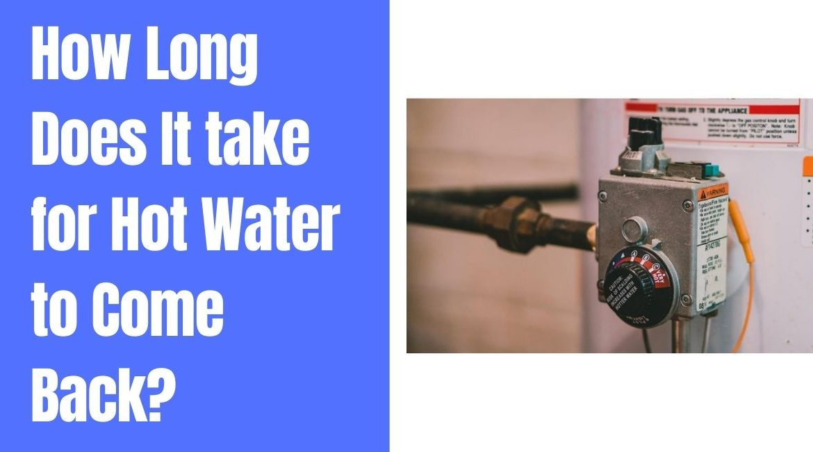 How Long Does It take for Hot Water to Come Back? Causes & Fixes